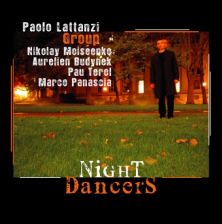 Paolo Lattanzi Group - Night Dancers (2006 - Silta)