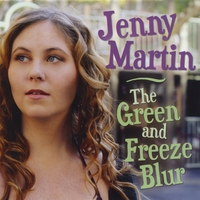 Jenny Martin - The Green and Freeze Blur (2008)